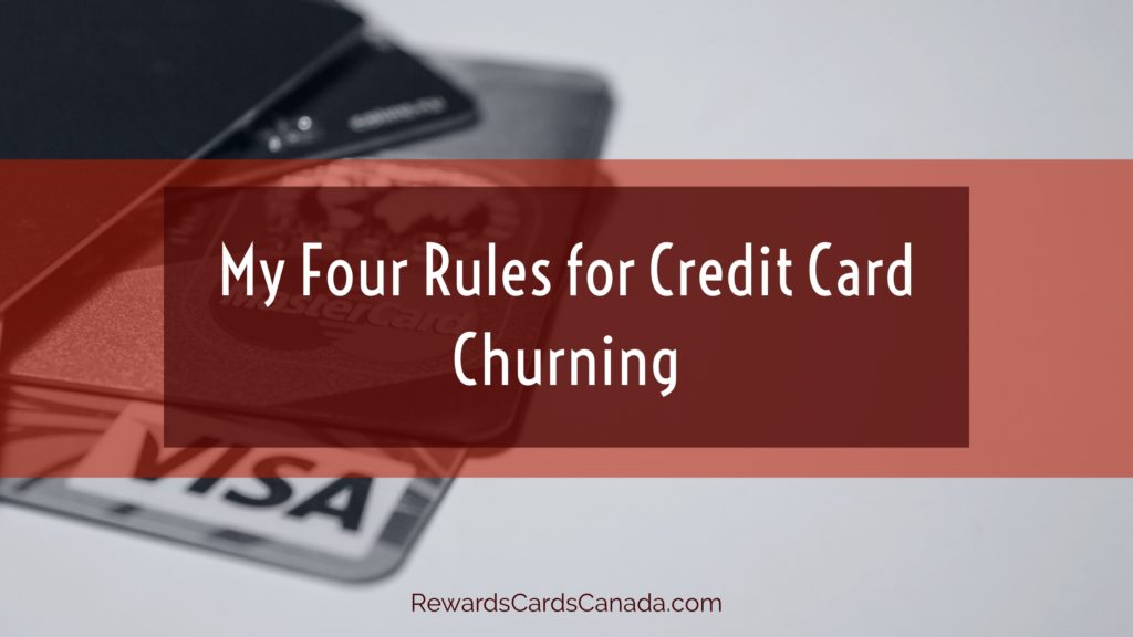 My Four Rules for Credit Churning
