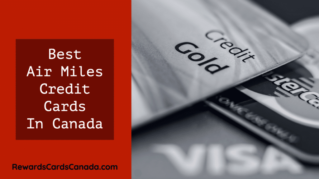 Best Air Miles Credit Cards In Canada (1)
