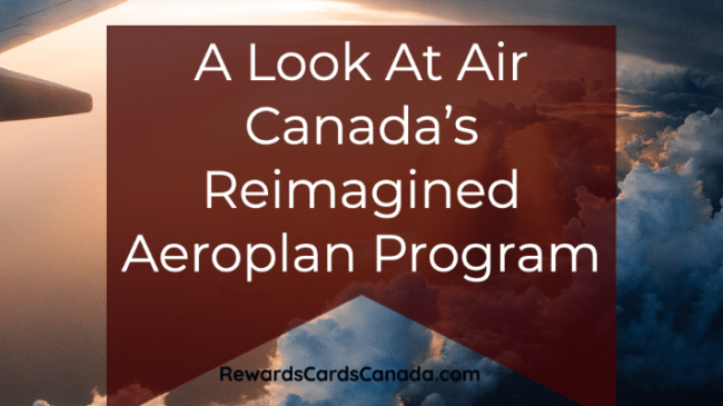 A Look At Air Canada's Reimagined Aeroplan Program